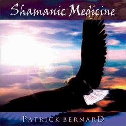 Patrick Bernard: Shamanic Medicine Chants - CD